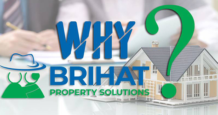 Why Brihat Property Solutions?